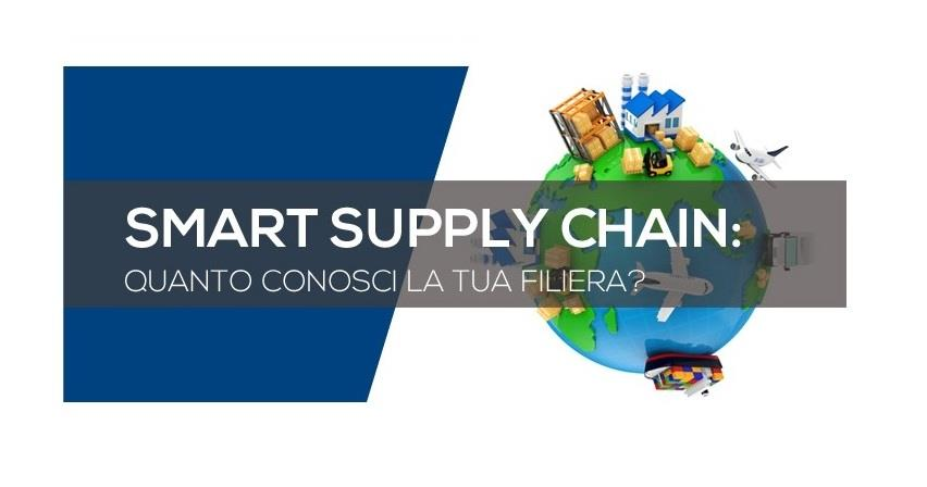 ATTI - Smart Supply Chain: Quanto conosci la tua filiera?